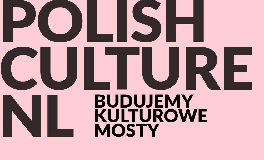 Polish Culture NL – Budujemy Kulturowe Mosty